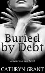 Buried By Debt Cathryn Grant Suburban Noir