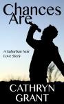 Chances Are - Suburban Noir Love Story