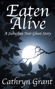 EatenAlive Suburban Noir Ghost Story