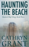 Haunting the Beach Cathryn Grant