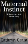 Maternal Instinct - Cathryn Grant